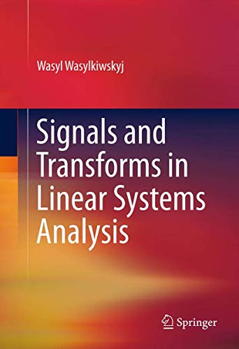 9781461432869: Signals and Transforms in Linear Systems Analysis