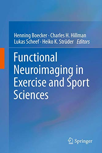 Functional Neuroimaging in Exercise and Sport Sciences: Henning Boecker
