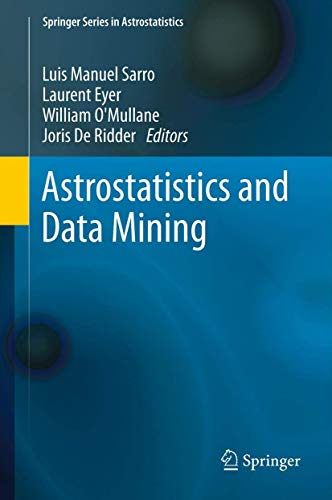 Astrostatistics and Data Mining: LUIS MANUEL SARRO