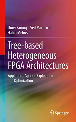 9781461435938: Tree-based Heterogeneous FPGA Architectures: Application Specific Exploration and Optimization