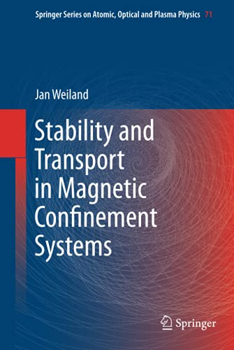 9781461437420: Stability and Transport in Magnetic Confinement Systems (Springer Series on Atomic, Optical, and Plasma Physics)