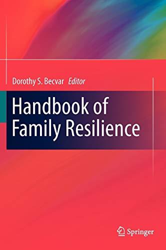 Handbook of Family Resilience: Dorothy S. Becvar