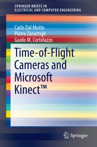 9781461438069: Time-of-Flight Cameras and Microsoft Kinect™ (SpringerBriefs in Electrical and Computer Engineering)