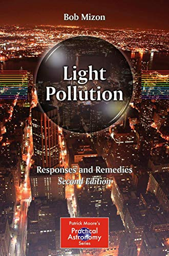 9781461438212: Light Pollution: Responses and Remedies (The Patrick Moore Practical Astronomy Series)