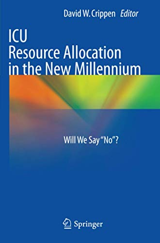 ICU Resource Allocation in the New Millennium: Will We Say No