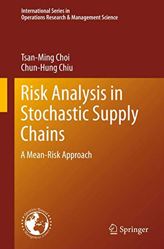 9781461438687: Risk Analysis in Stochastic Supply Chains: A Mean-Risk Approach (International Series in Operations Research & Management Science)