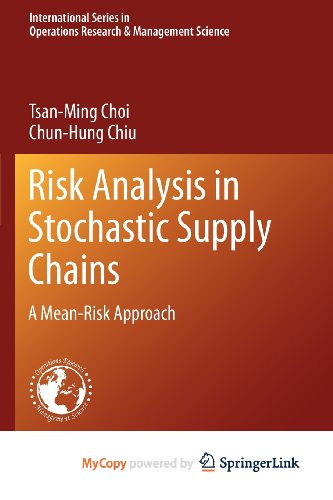 9781461438700: Risk Analysis in Stochastic Supply Chains: A Mean-Risk Approach