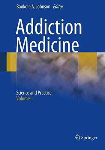 9781461439899: Addiction Medicine: Science and Practice