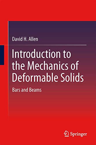 Introduction to the Mechanics of Deformable Solids: Allen, David