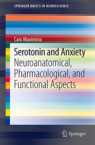 9781461440482: Serotonin and Anxiety: Neuroanatomical, Pharmacological, and Functional Aspects