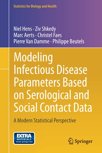 9781461440710: Modeling Infectious Disease Parameters Based on Serological and Social Contact Data: A Modern Statistical Perspective (Statistics for Biology and Health)
