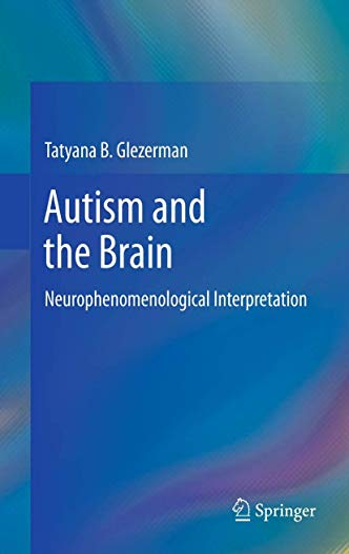 9781461441113: Autism and the Brain: Neurophenomenological Interpretation