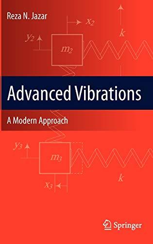 9781461441595: Advanced Vibrations: A Modern Approach