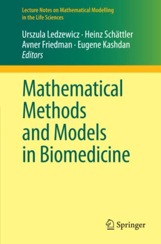 9781461441779: Mathematical Methods and Models in Biomedicine (Lecture Notes on Mathematical Modelling in the Life Sciences)
