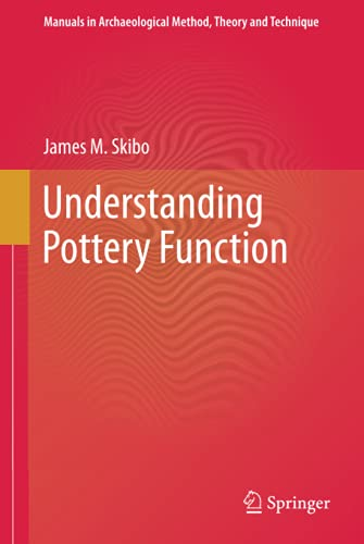 9781461441984: Understanding Pottery Function (Manuals in Archaeological Method, Theory and Technique)
