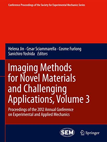 Imaging Methods for Novel Materials and Challenging Applications: Volume 3: Proceedings of the 2012...