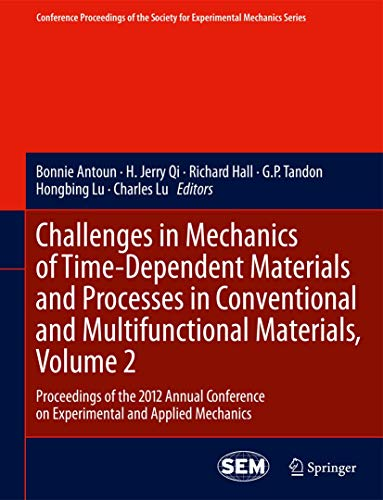 Challenges in Mechanics of Time-dependent Materials and Processes in Conventional and ...
