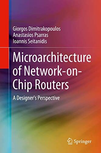 9781461443001: Microarchitecture of Network-on-Chip Routers: A Designer's Perspective