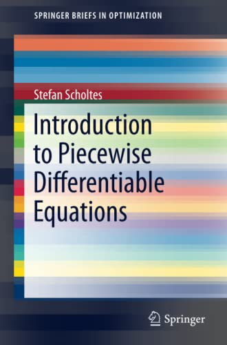 9781461443391: Introduction to Piecewise Differentiable Equations (SpringerBriefs in Optimization)