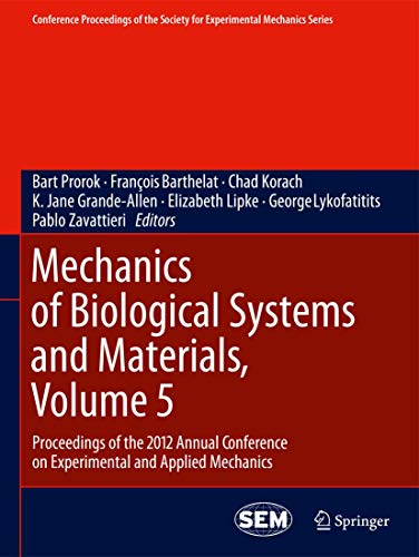 Mechanics of Biological Systems and Materials, Volume 5: Proceedings of the 2012 Annual Conference ...