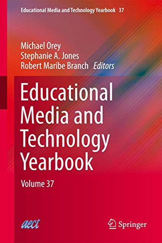 Educational Media and Technology Yearbook: Volume 37: Orey, Michael