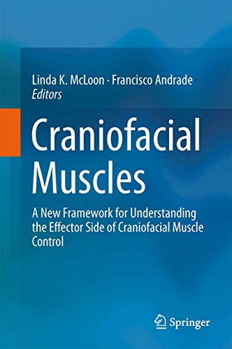 9781461444657: Craniofacial Muscles: A New Framework for Understanding the Effector Side of Craniofacial Muscle Control