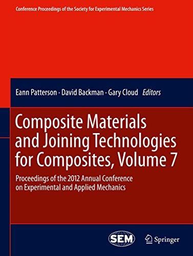 Composite Materials and Joining Technologies for Composites, Volume 7: Proceedings of the 2012 ...