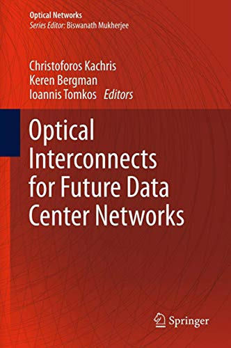 9781461446293: Optical Interconnects for Future Data Center Networks (Optical Networks)