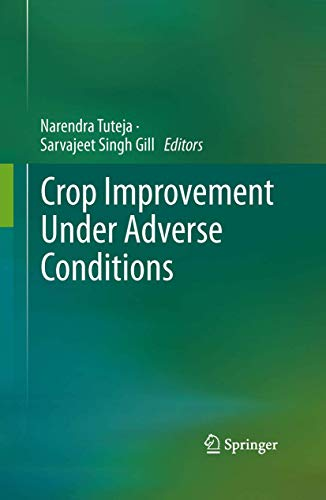 Crop Improvement Under Adverse Conditions: Narendra Tuteja