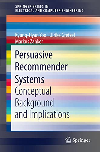 9781461447023: Persuasive Recommender Systems: Conceptual Background and Implications