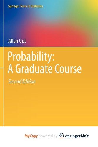 9781461447092: Probability: A Graduate Course
