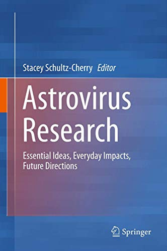 9781461447344: Astrovirus Research: Essential Ideas, Everyday Impacts, Future Directions