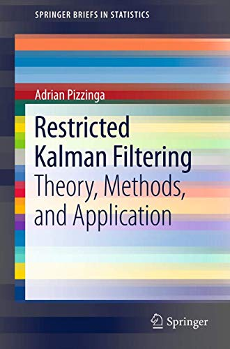 9781461447375: Restricted Kalman Filtering: Theory, Methods, and Application: 12 (SpringerBriefs in Statistics)