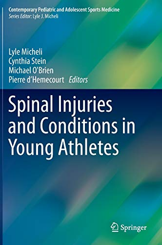 Spinal Injuries and Conditions in Young Athletes.: Micheli, Lyle: