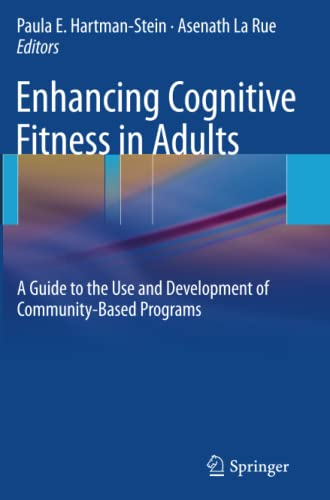 Enhancing Cognitive Fitness in Adults: A Guide to the Use and Development of Community-Based ...