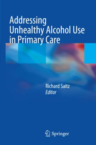 9781461447788: Addressing Unhealthy Alcohol Use in Primary Care