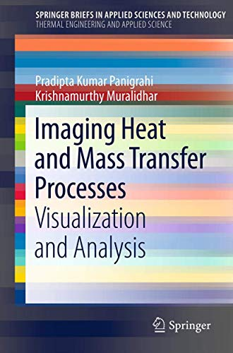 9781461447900: Imaging Heat and Mass Transfer Processes: Visualization and Analysis: 4