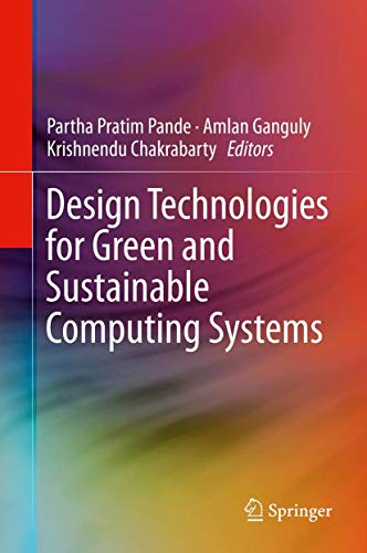 9781461449744: Design Technologies for Green and Sustainable Computing Systems