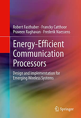 9781461449928: Energy-Efficient Communication Processors: Design and Implementation for Emerging Wireless Systems
