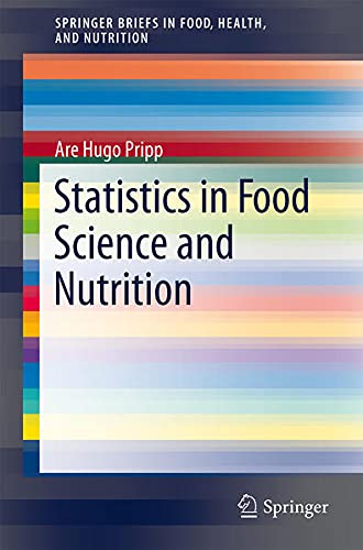 9781461450108: Statistics in Food Science and Nutrition (Springerbriefs in Food, Health, and Nutrition)