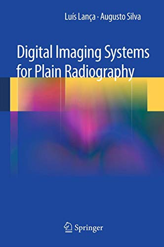 Digital Imaging Systems for Plain Radiography: Luis Lanca