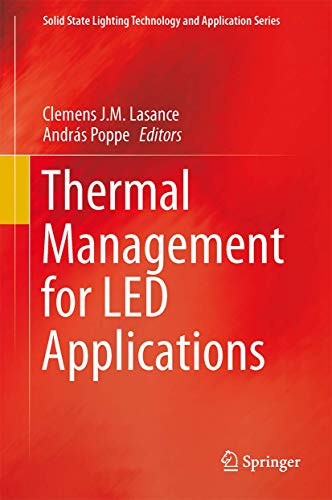 9781461450900: Thermal Management for LED Applications (Solid State Lighting Technology and Application Series)