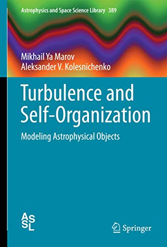 9781461451549: Turbulence and Self-Organization: Modeling Astrophysical Objects (Astrophysics and Space Science Library)