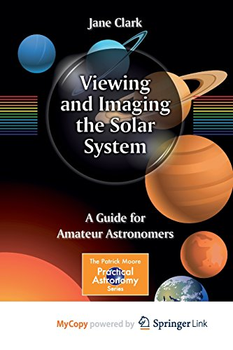 9781461451808: Viewing and Imaging the Solar System: A Guide for Amateur Astronomers