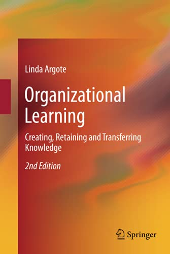 9781461452508: Organizational Learning: Creating, Retaining and Transferring Knowledge