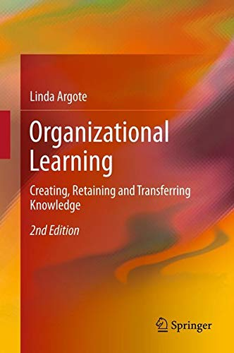 9781461452515: Organizational Learning: Creating, Retaining and Transferring Knowledge