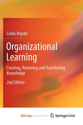 9781461452522: Organizational Learning: Creating, Retaining and Transferring Knowledge