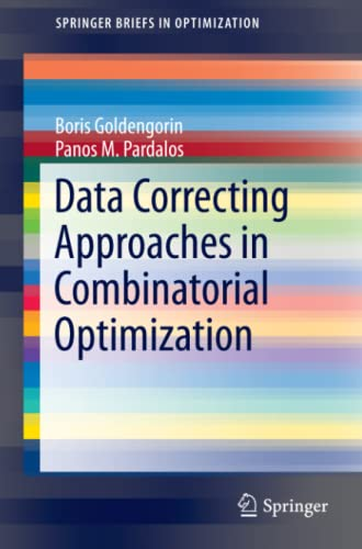9781461452850: Data Correcting Approaches in Combinatorial Optimization (SpringerBriefs in Optimization)