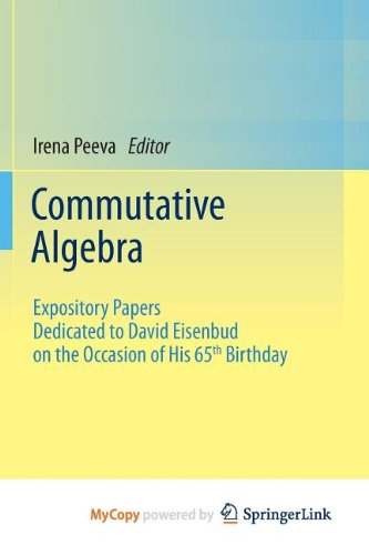 9781461452935: Commutative Algebra: Expository Papers Dedicated to David Eisenbud on the Occasion of His 65th Birthday