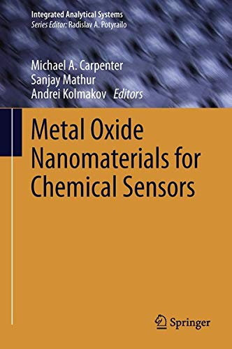 9781461453956: Metal Oxide Nanomaterials for Chemical Sensors (Integrated Analytical Systems)